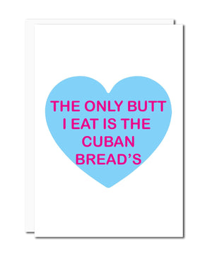 The Only Butt I Eat Is The Cuban Bread's Card