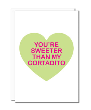 You're Sweeter Than My Cortadito Card