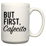 But First, Cafecito. Mug