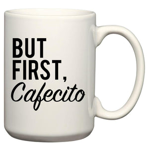 But First Coffee Cuban Coffee Mug cafecito