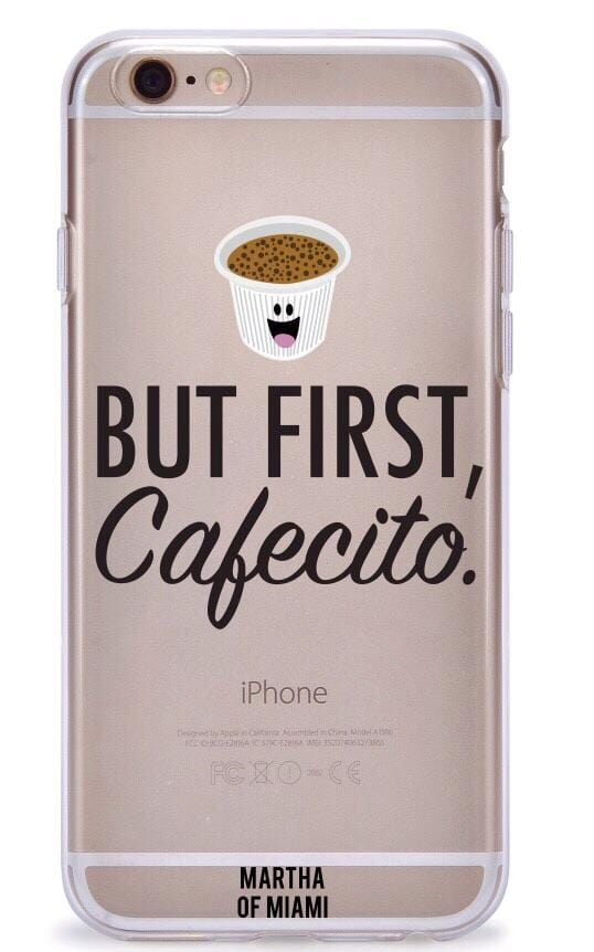But First, Cafecito Phone Case