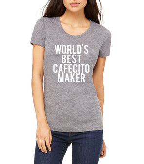World's Best Cafecito Maker Tee - Women
