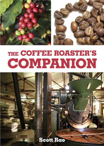 The Coffee Roaster's Companion - by Scott Rao