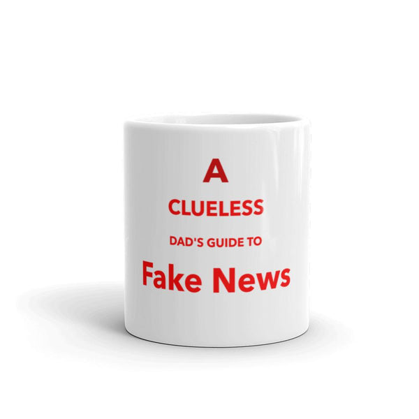 A Clueless Dad's Guide To Fake News coffee mug