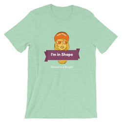I'm in Shape T-Shirt - Gatch Tees