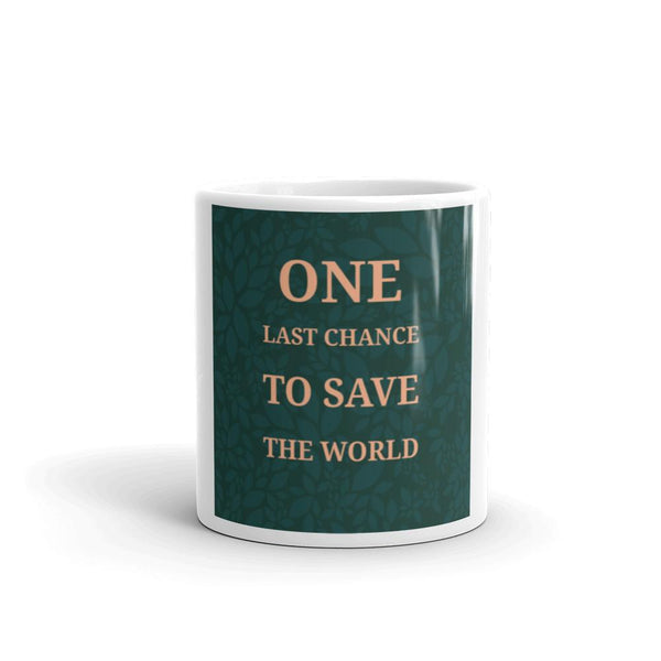 One Last Chance to save the World Mug - Gatch Tees