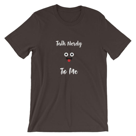 Talk Nerdy to Me Unisex T-Shirt - Gatch Tees