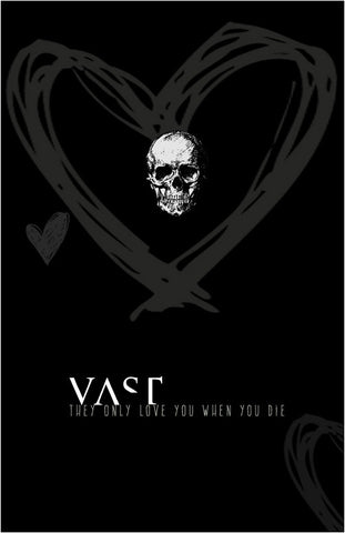 "Limited Edition ""They Only Love You When You Die"" Signed and Numbered VAST Poster"