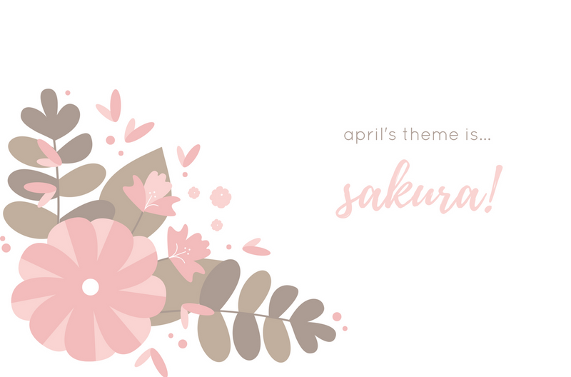 Announcing April's Theme: Sakura!