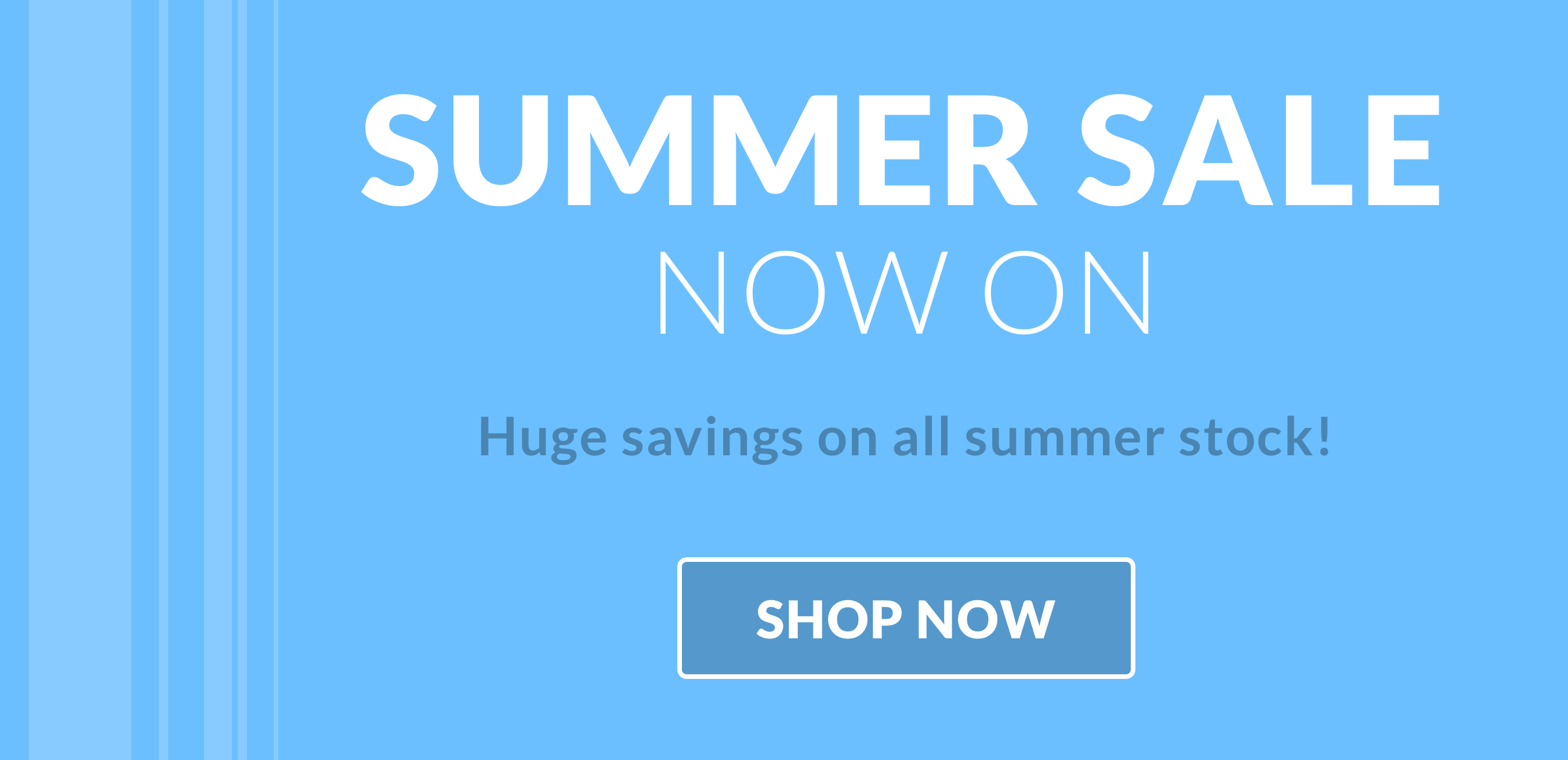 Summer Sale Now On.