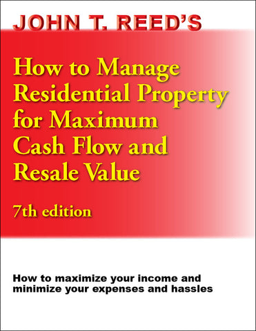How To Manage Residential Property for Maximum Cash Flow and Resale Value, 7th edition