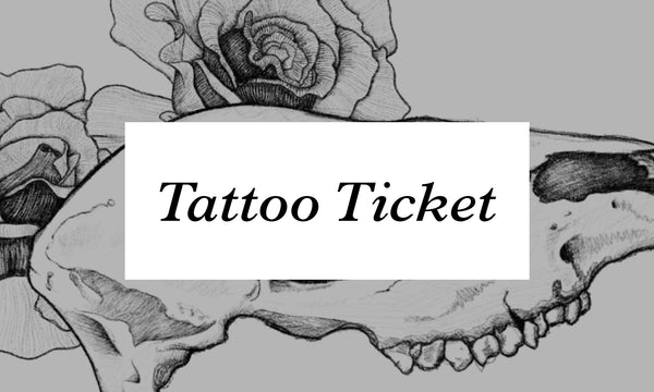 🖤 Tattoo Ticket 🖤