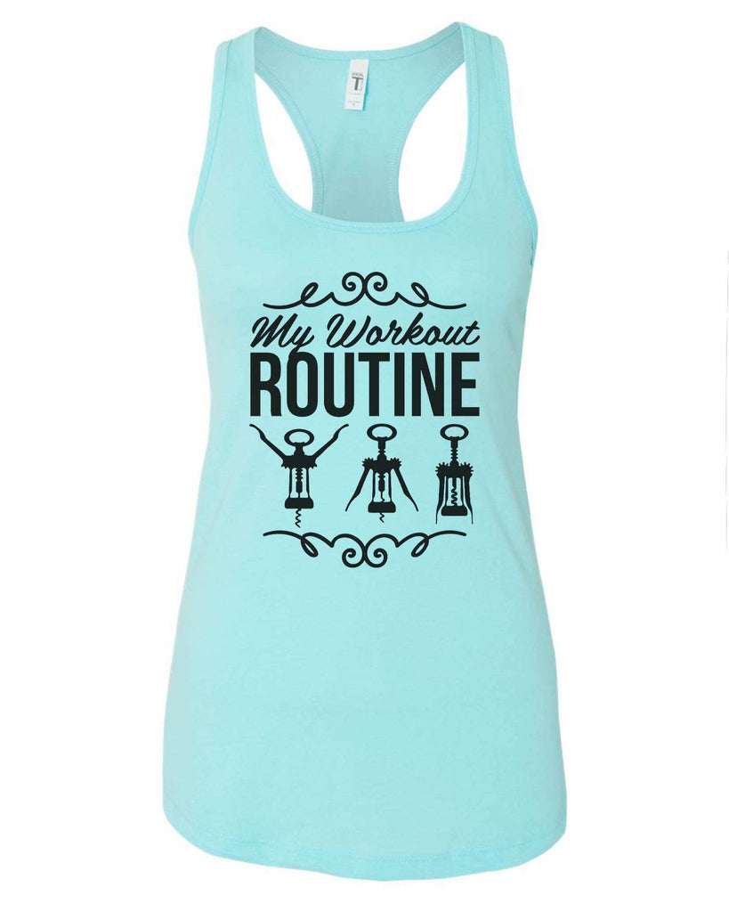 Womens My Workout Routine Grapahic Design Fitted Tank Top Funny Shirt Small / Cancun