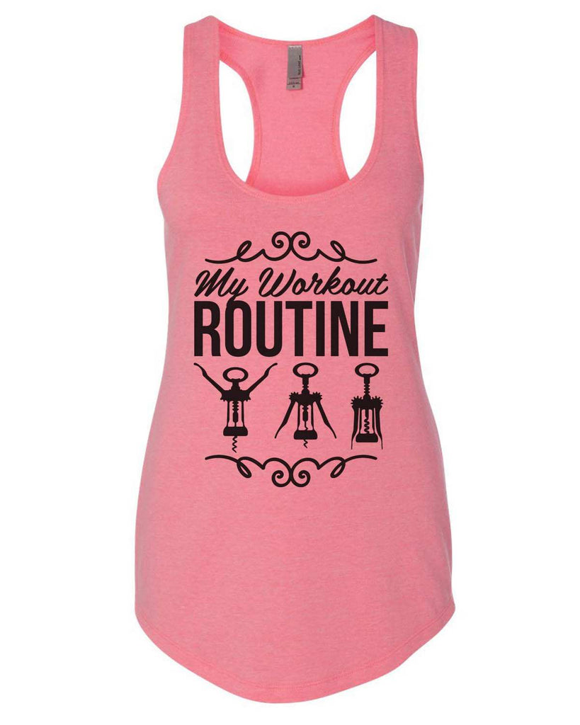 My Workout Routine Womens Workout Tank Top Funny Shirt