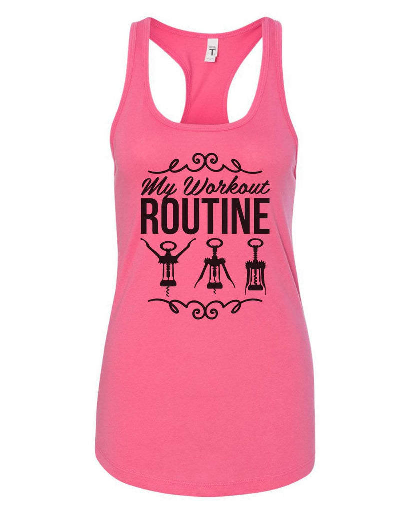 Womens My Workout Routine Grapahic Design Fitted Tank Top Funny Shirt Small / Fuchsia