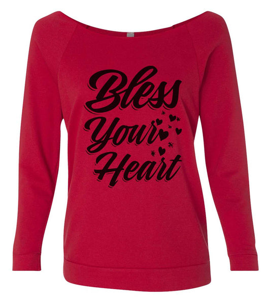 Bless Your Heart 3/4 Sleeve Raw Edge French Terry Cut - Dolman Style Very Trendy Funny Shirt Small / Red
