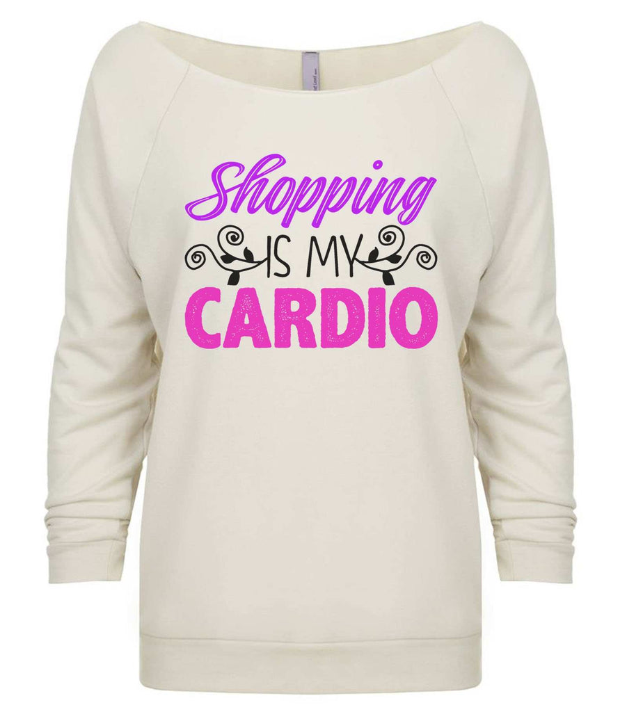 Shopping Is My Cardio 3/4 Sleeve Raw Edge French Terry Cut - Dolman Style Very Trendy Funny Shirt Small / Beige