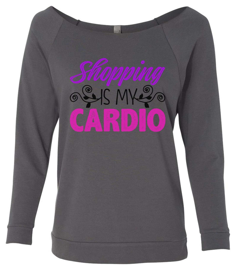 Shopping Is My Cardio 3/4 Sleeve Raw Edge French Terry Cut - Dolman Style Very Trendy Funny Shirt Small / Charcoal Dark Gray