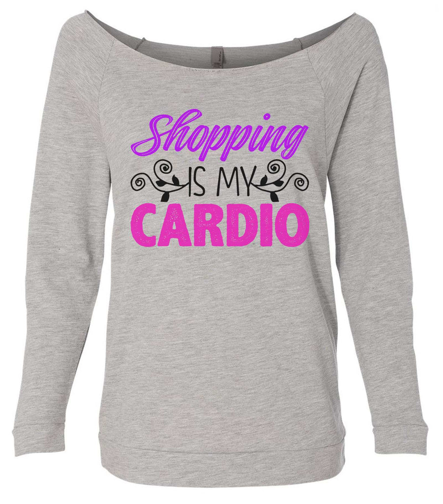 Shopping Is My Cardio 3/4 Sleeve Raw Edge French Terry Cut - Dolman Style Very Trendy Funny Shirt Small / Grey