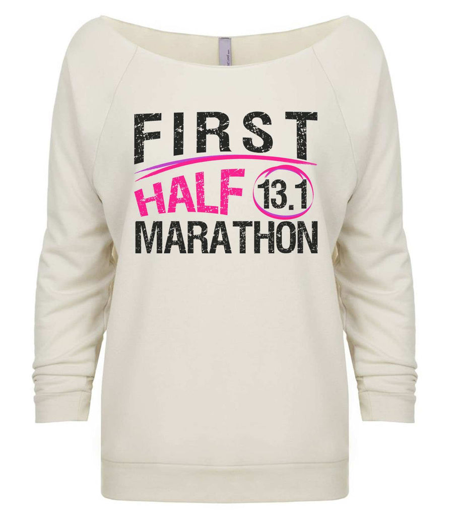 First Half Marathon 13.1 3/4 Sleeve Raw Edge French Terry Cut - Dolman Style Very Trendy Funny Shirt Small / Beige