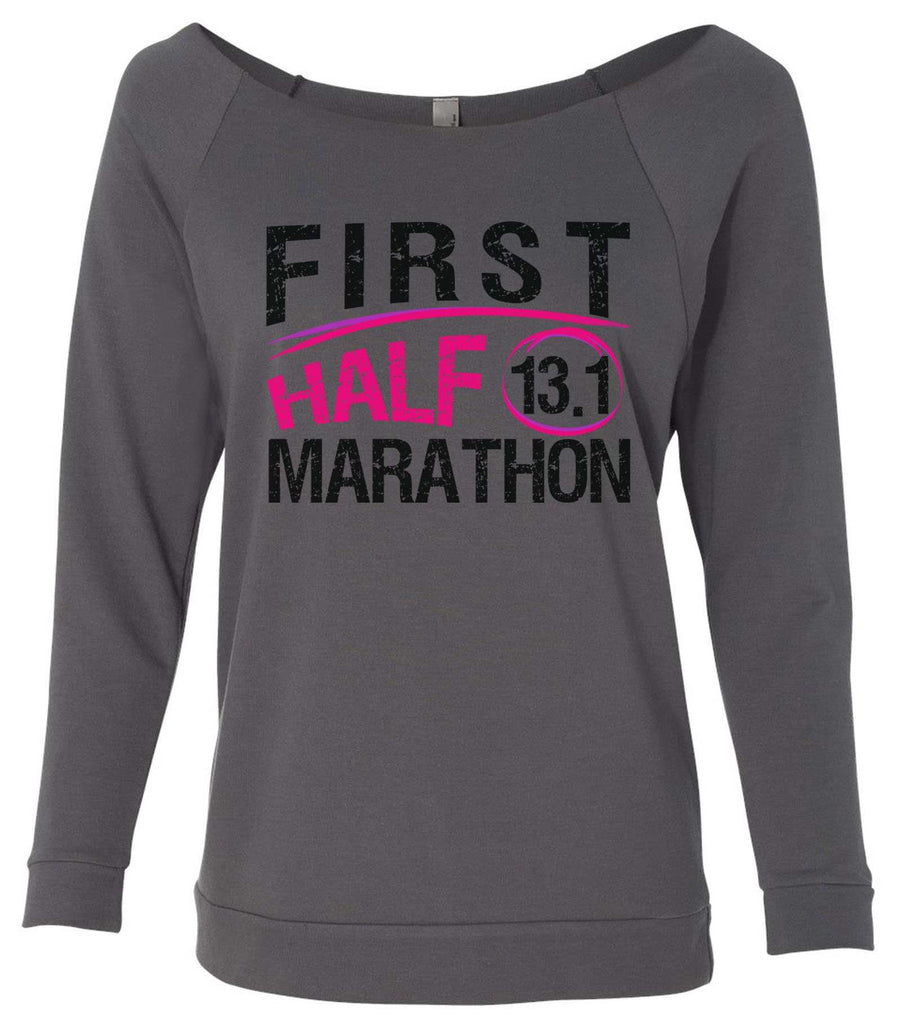 First Half Marathon 13.1 3/4 Sleeve Raw Edge French Terry Cut - Dolman Style Very Trendy Funny Shirt Small / Charcoal Dark Gray