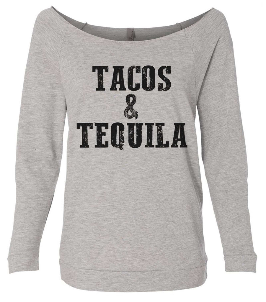 Tacos & Tequila 3/4 Sleeve Raw Edge French Terry Cut - Dolman Style Very Trendy Funny Shirt Small / Grey