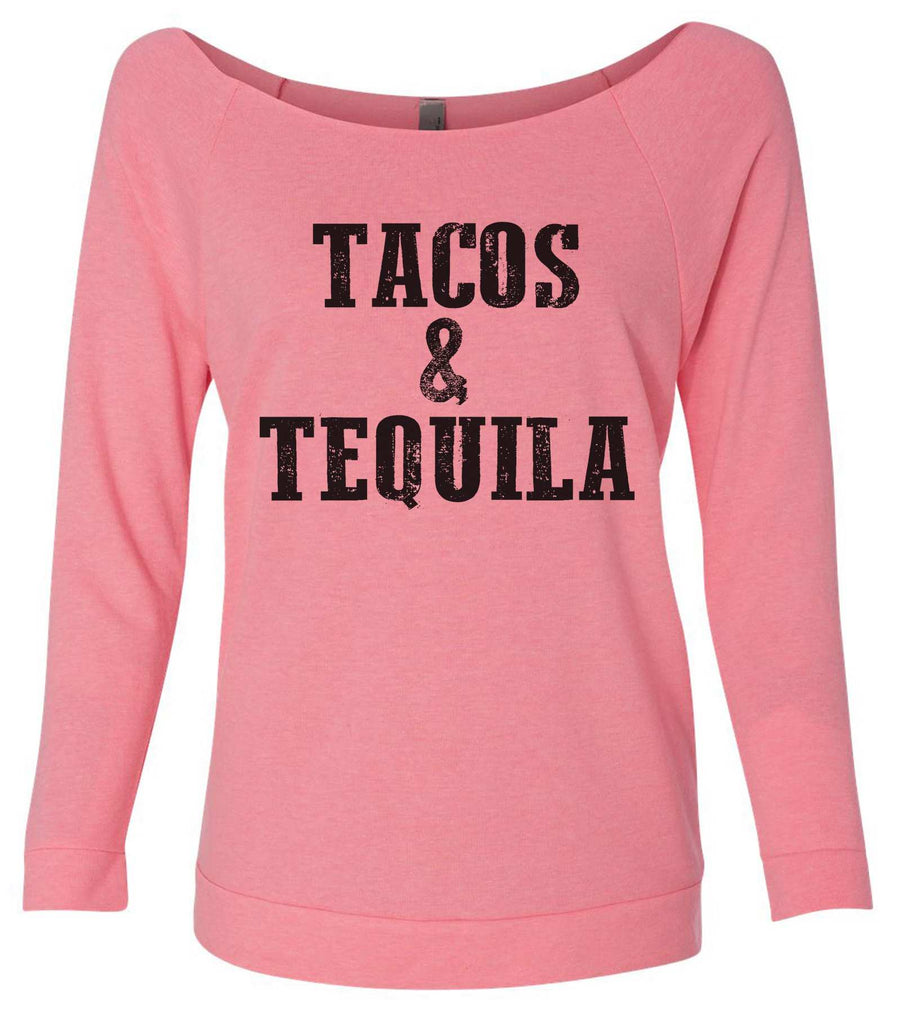 Tacos & Tequila 3/4 Sleeve Raw Edge French Terry Cut - Dolman Style Very Trendy Funny Shirt Small / Pink