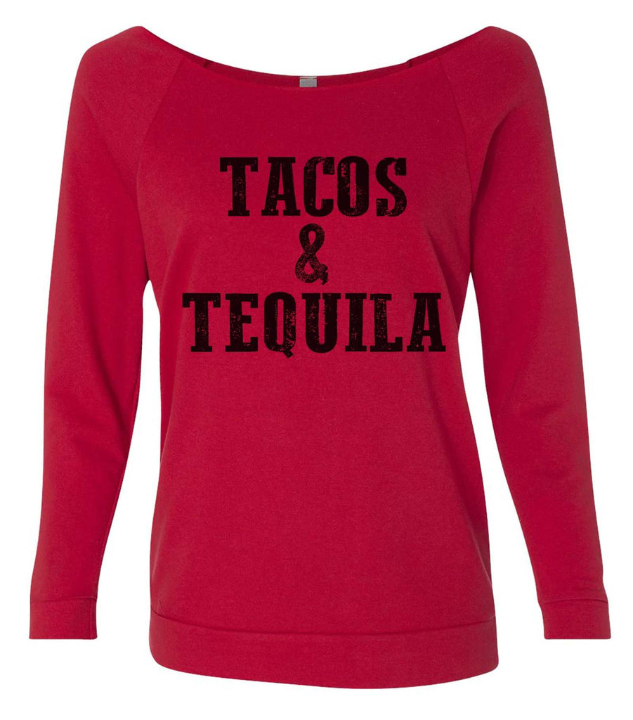 Tacos & Tequila 3/4 Sleeve Raw Edge French Terry Cut - Dolman Style Very Trendy Funny Shirt Small / Red