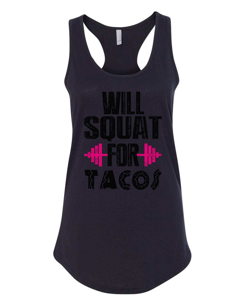 Womens Will Squat For Tacos Grapahic Design Fitted Tank Top Funny Shirt Small / Black