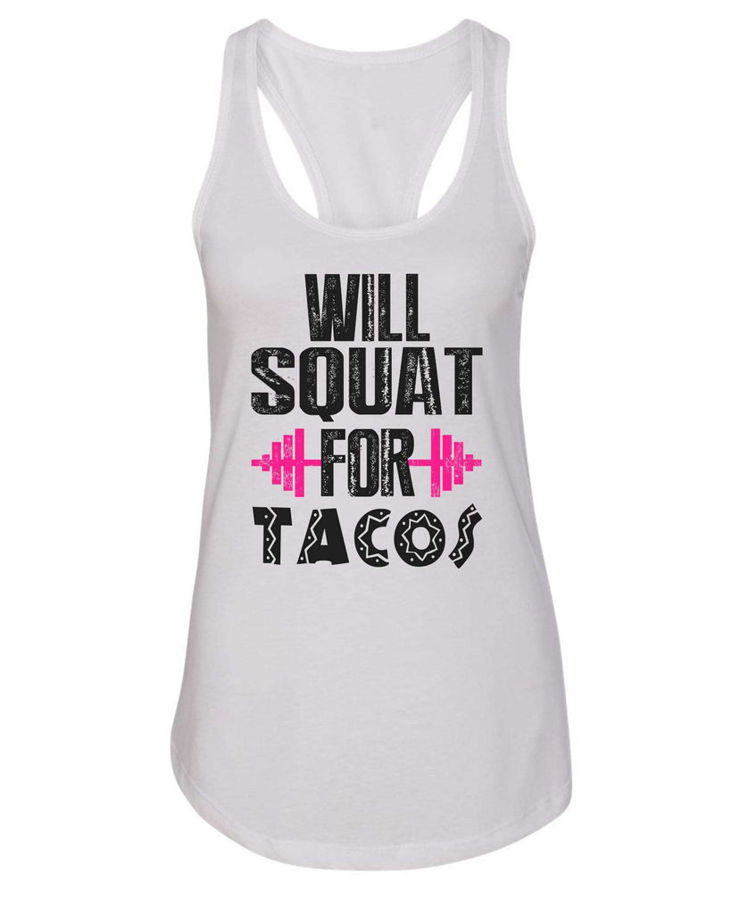 Womens Will Squat For Tacos Grapahic Design Fitted Tank Top Funny Shirt Small / White