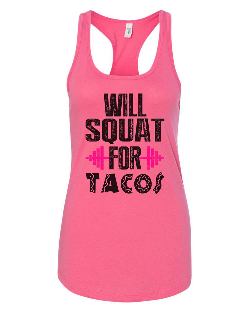Womens Will Squat For Tacos Grapahic Design Fitted Tank Top Funny Shirt Small / Fuchsia