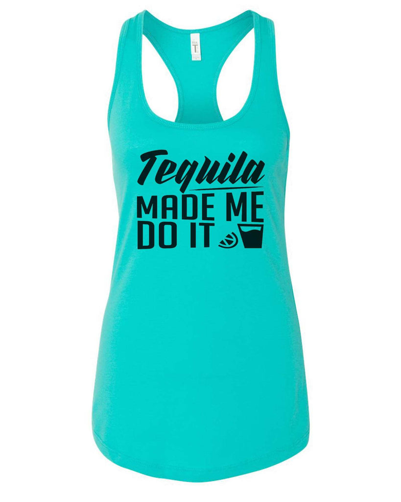 Womens Tequila Made Me Do It Grapahic Design Fitted Tank Top Funny Shirt Small / Sky Blue