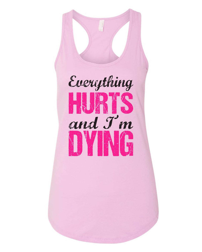 Womens Everything Hurts And I'M Dying Grapahic Design Fitted Tank Top Funny Shirt Small / Lilac