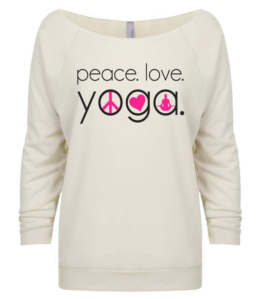 Peace Love Yoga 3/4 Sleeve Raw Edge French Terry Cut - Dolman Style Very Trendy Funny Shirt Small / Beige