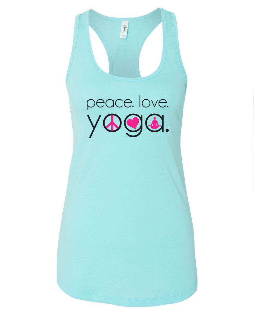 Womens Peace Love Yoga Grapahic Design Fitted Tank Top Funny Shirt Small / Cancun