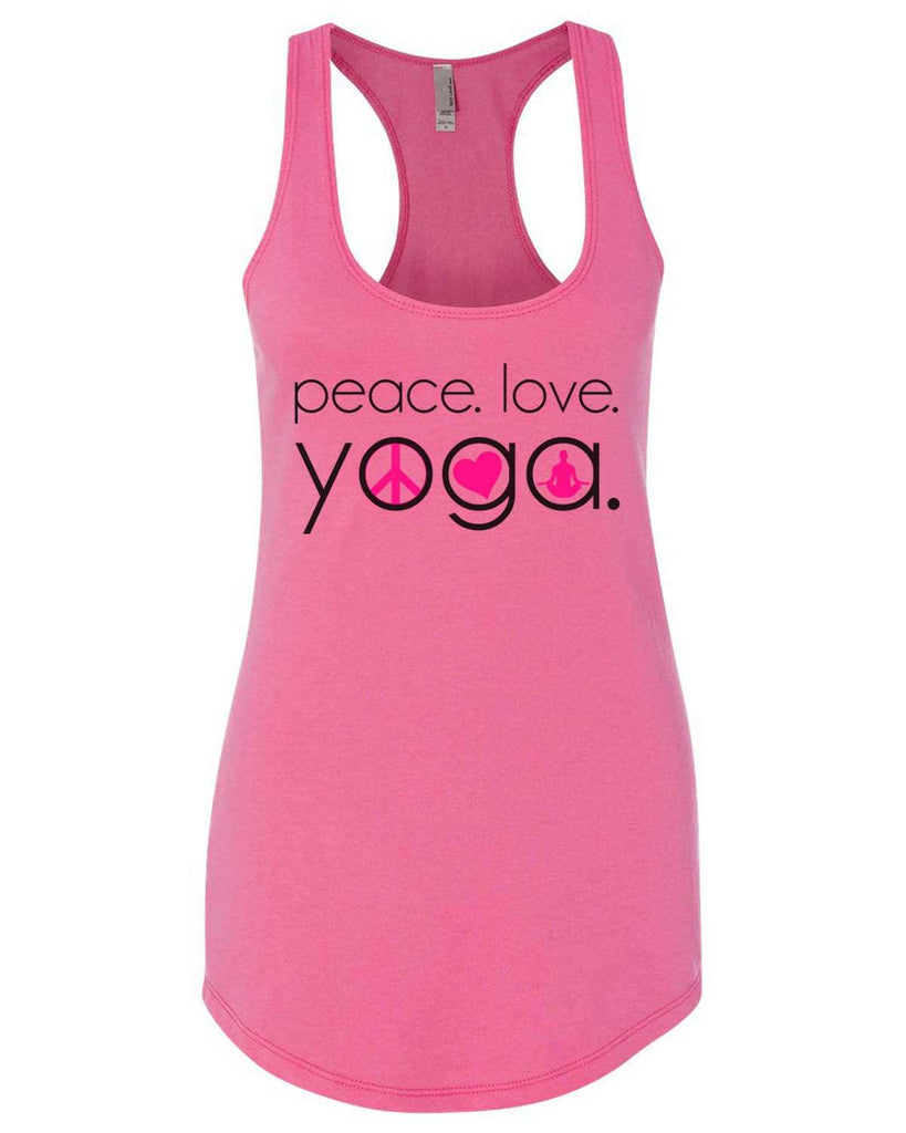 Peace Love Yoga Womens Workout Tank Top Funny Shirt Small / Hot Pink