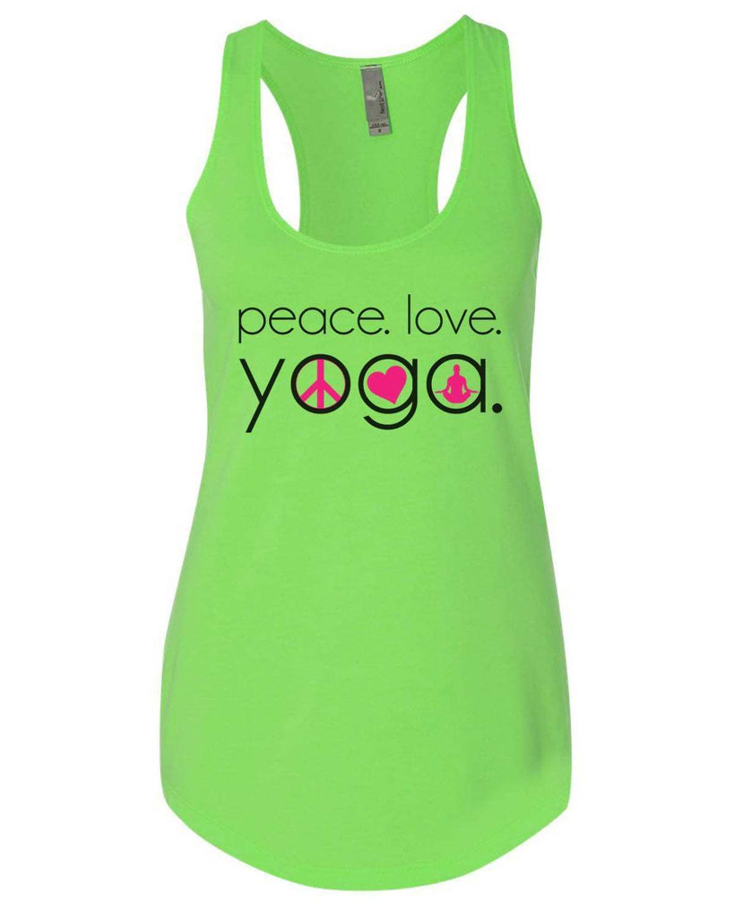 Peace Love Yoga Womens Workout Tank Top Funny Shirt Small / Neon Green