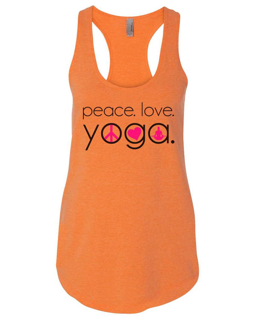 Peace Love Yoga Womens Workout Tank Top Funny Shirt Small / Neon Orange