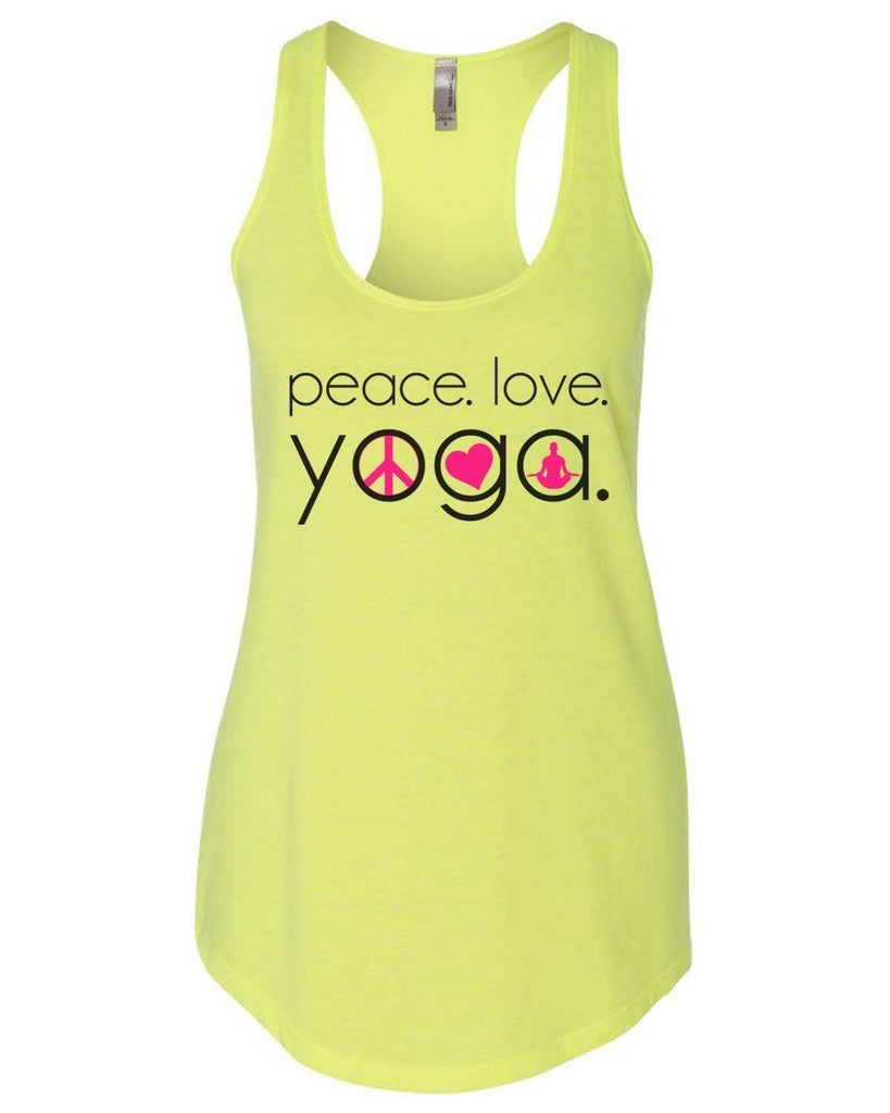 Peace Love Yoga Womens Workout Tank Top Funny Shirt Small / Neon Yellow