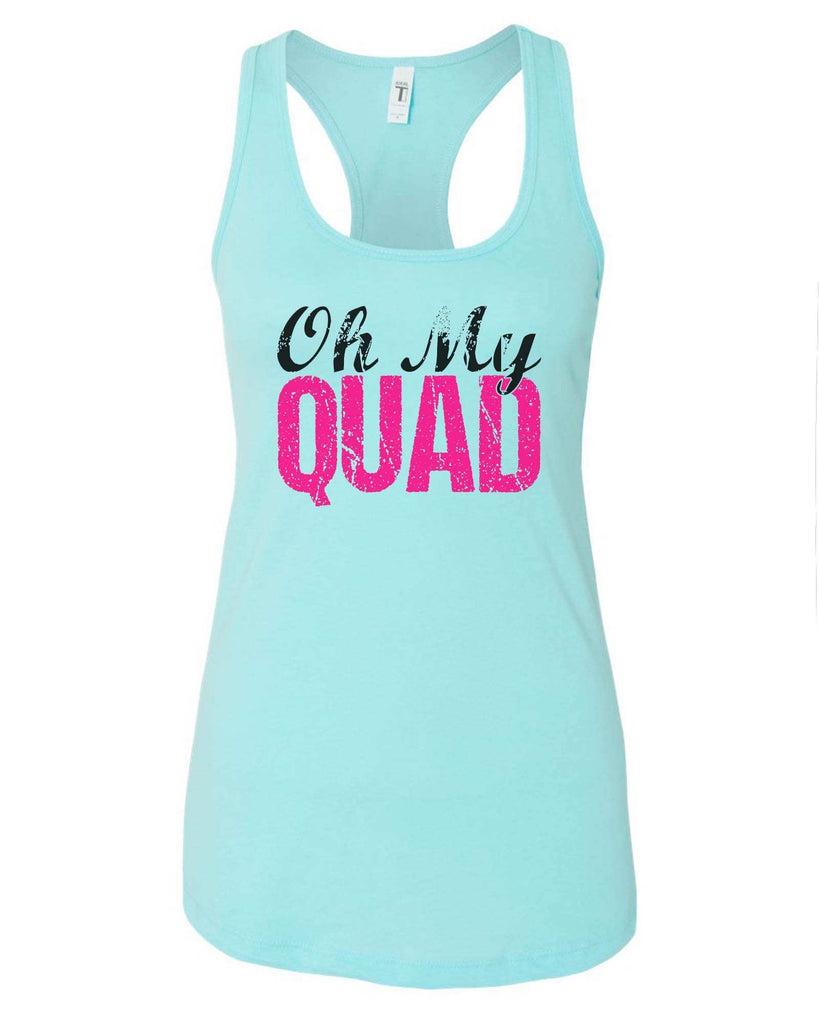 Womens Oh My Quad Grapahic Design Fitted Tank Top Funny Shirt Small / Cancun
