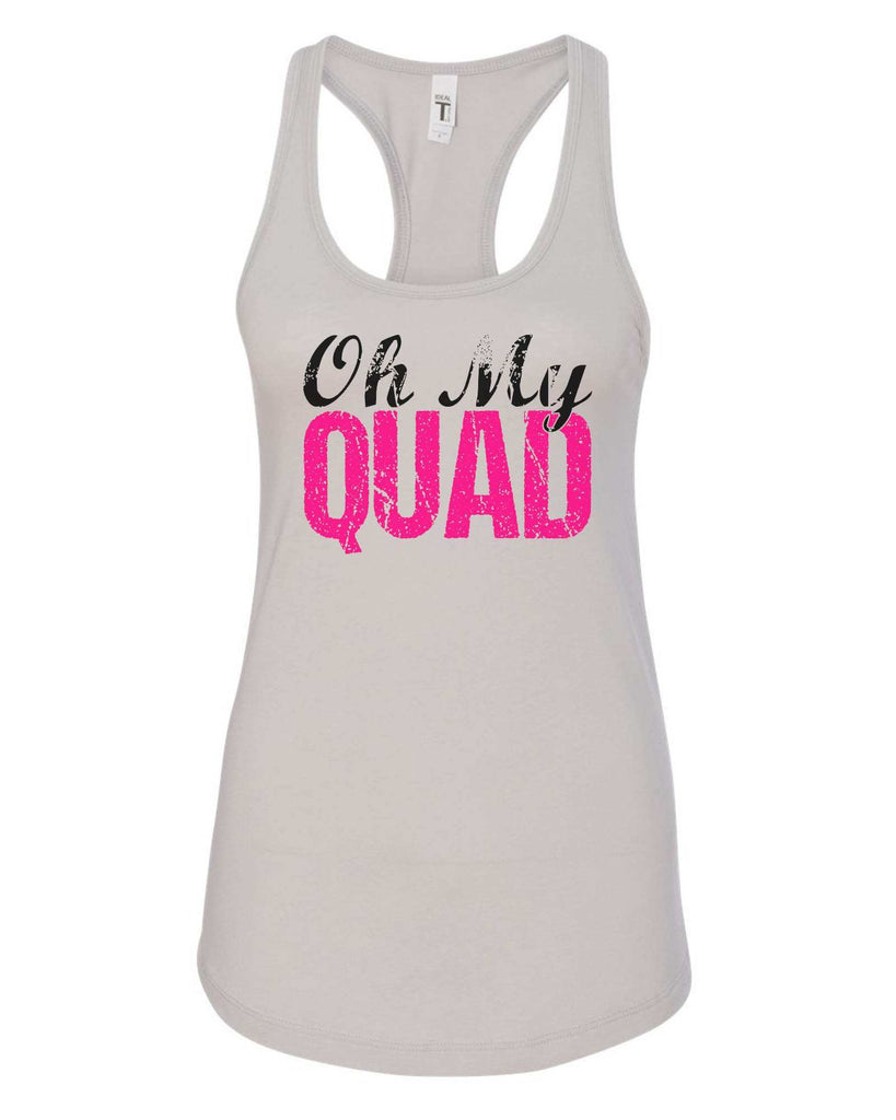 Womens Oh My Quad Grapahic Design Fitted Tank Top Funny Shirt Small / Silver