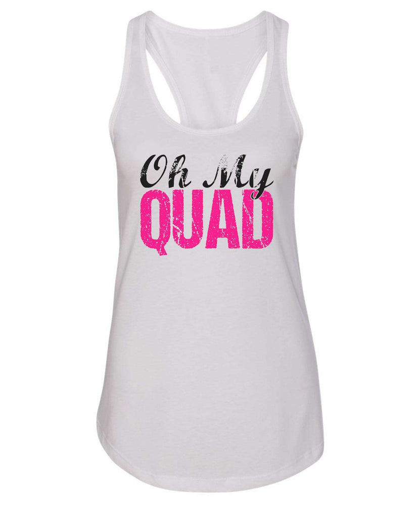 Womens Oh My Quad Grapahic Design Fitted Tank Top Funny Shirt Small / White