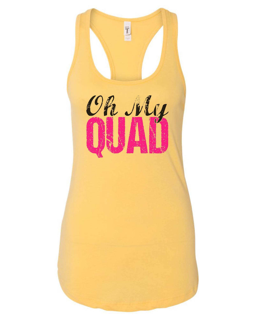 Womens Oh My Quad Grapahic Design Fitted Tank Top Funny Shirt Small / Yellow