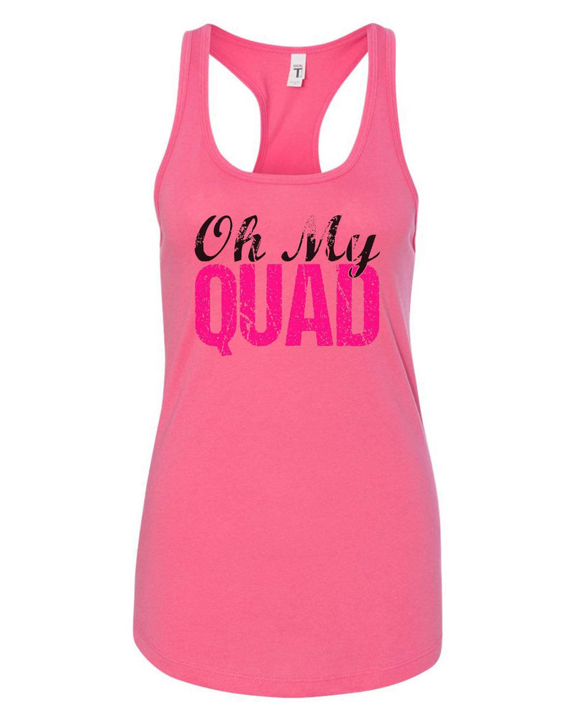 Womens Oh My Quad Grapahic Design Fitted Tank Top Funny Shirt Small / Fuchsia