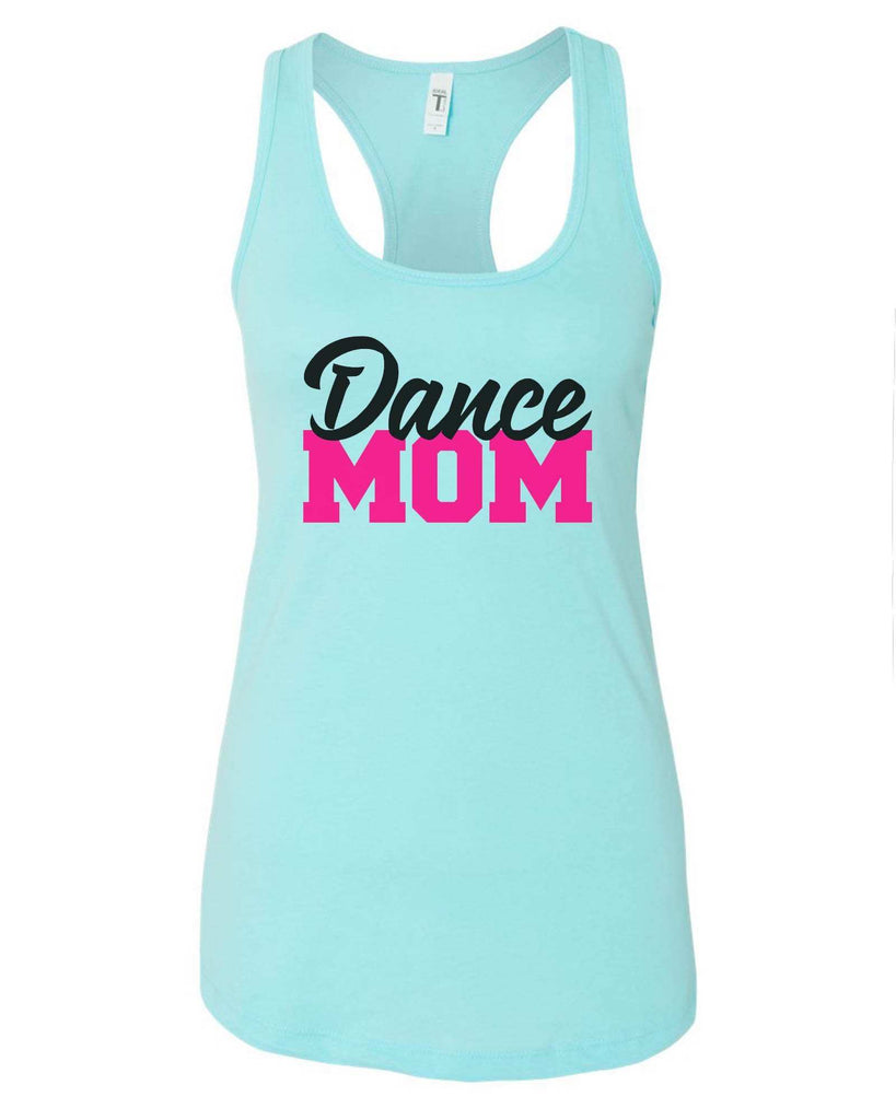 Womens Dance Mom Grapahic Design Fitted Tank Top Funny Shirt Small / Cancun