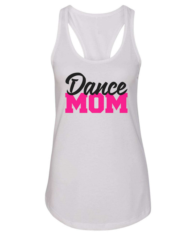 Womens Dance Mom Grapahic Design Fitted Tank Top Funny Shirt Small / White
