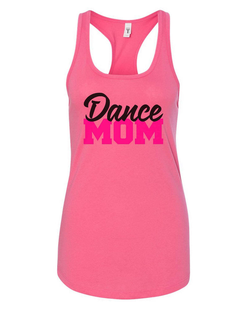 Womens Dance Mom Grapahic Design Fitted Tank Top Funny Shirt Small / Fuchsia