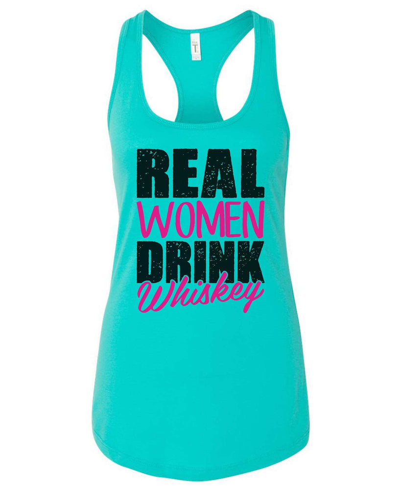 Womens Real Women Drink Whiskey Grapahic Design Fitted Tank Top Funny Shirt Small / Sky Blue