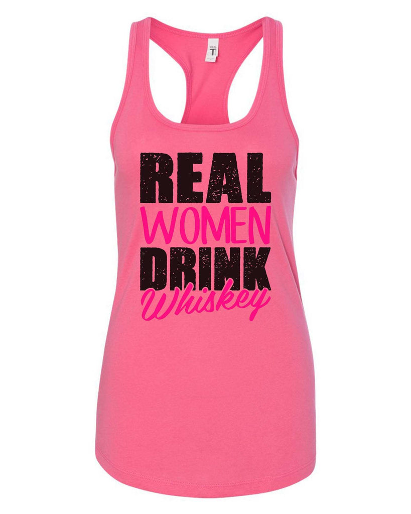 Womens Real Women Drink Whiskey Grapahic Design Fitted Tank Top Funny Shirt Small / Fuchsia