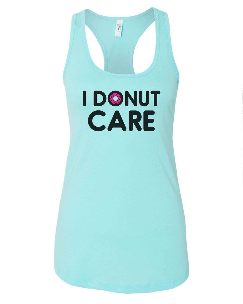 Womens I Donut Care Grapahic Design Fitted Tank Top Funny Shirt Small / Cancun